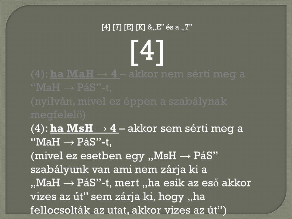 [4] (4): ha MaH → 4 – akkor nem sérti meg a MaH → PáS -t,